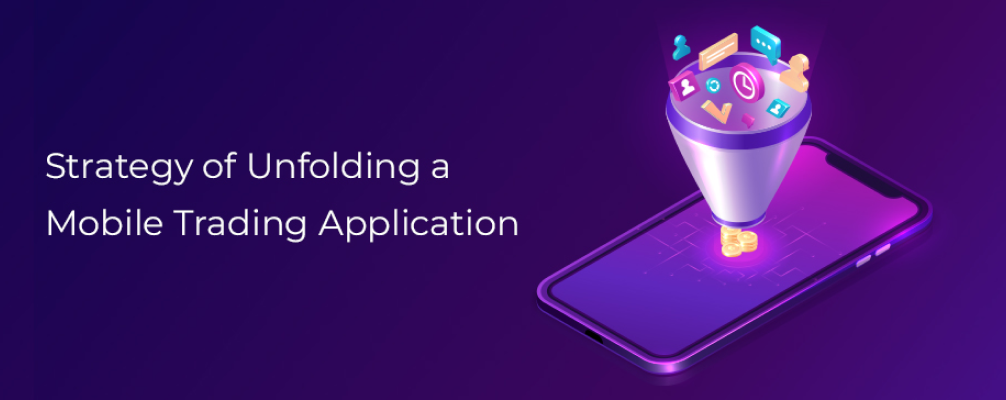 Strategy of Unfolding a Mobile Trading Application