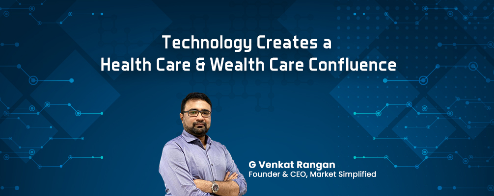 Technology Creates a Health Care & Wealth Care Confluence